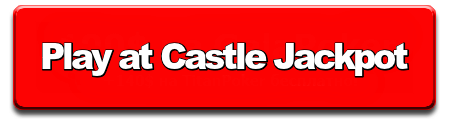 Play at Castle Jackpot