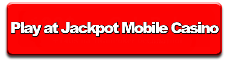 Play at Jackpot Mobile Casino